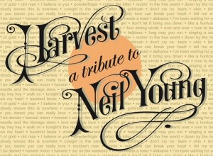 Harvest: A Tribute To Neil Young
