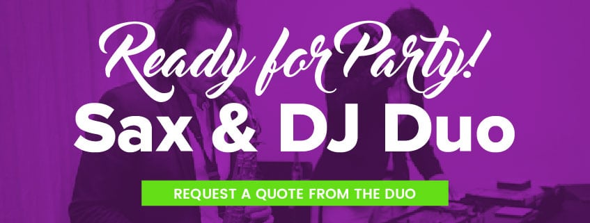 DJ & Saxophone Duo - Wedding Receptions & Corporate Parties
