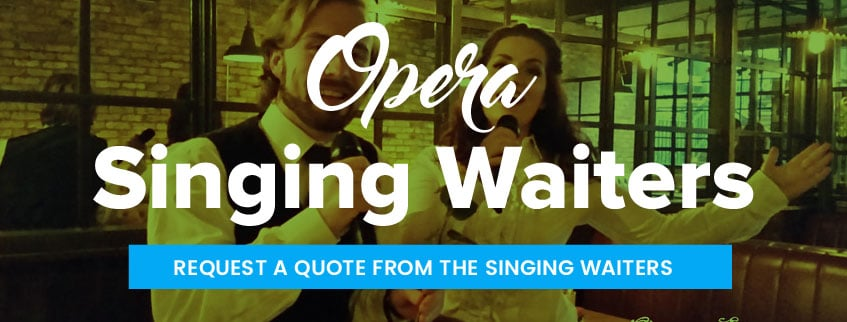 Opera Singing Waiters