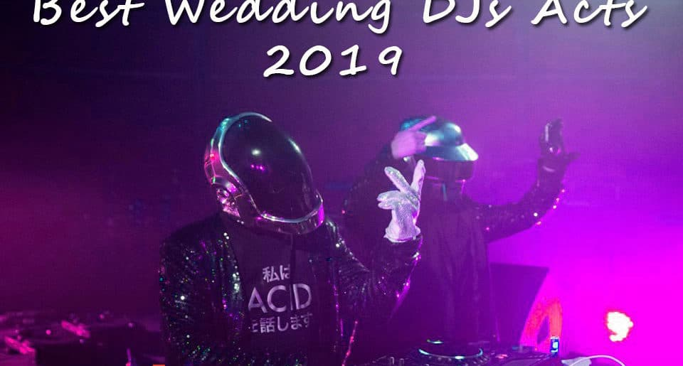 Best Wedding DJ Acts 2019