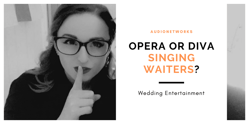 Opera or Diva Singing Waiters for my wedding, which musical style is the best?
