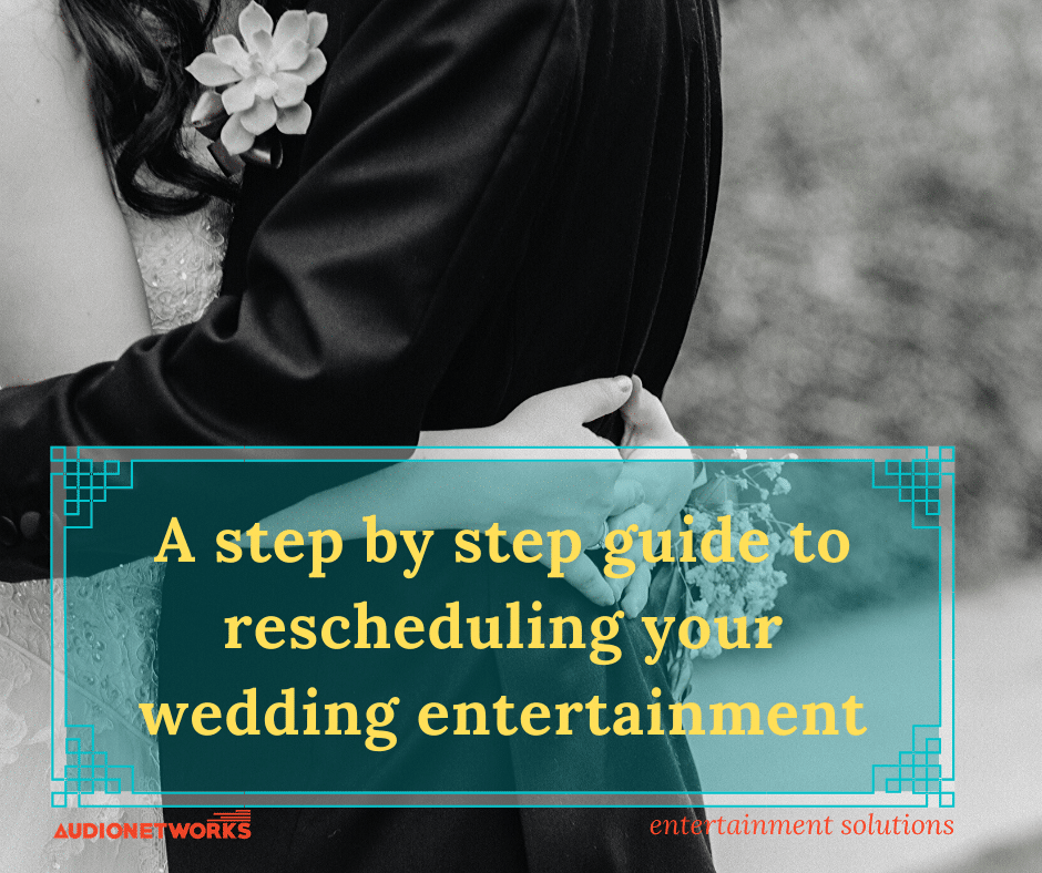 A step by step guide to rescheduling your wedding entertainment1