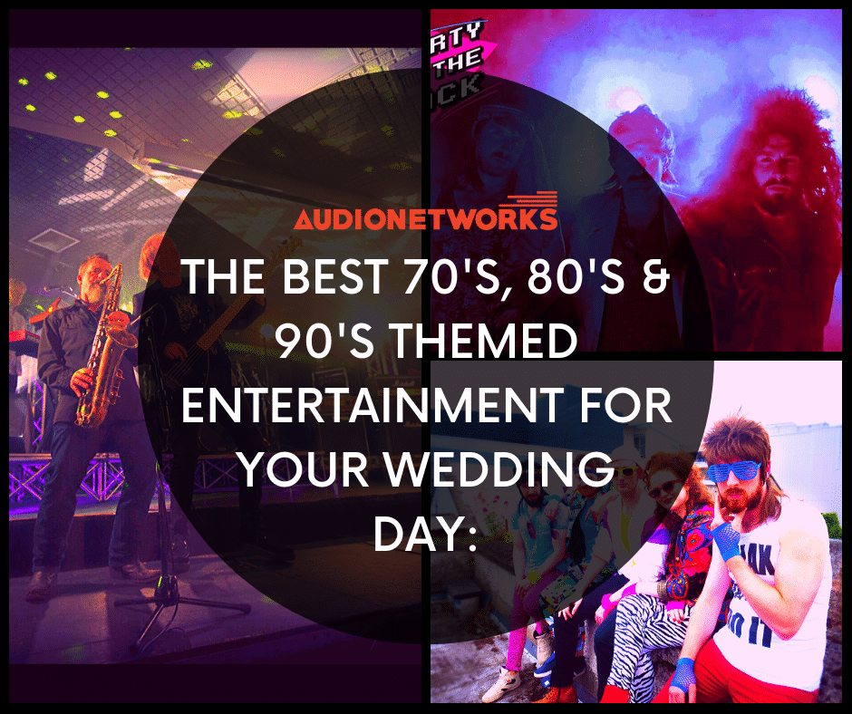 How to find the best 70s, 80s & 90s Themed Entertainment for your Wedding Day: