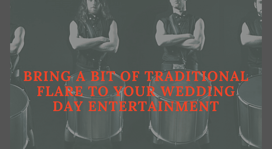 Bring a bit of Traditional Flare to your Wedding Day Entertainment